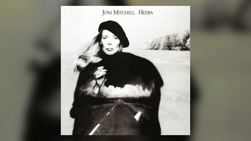Happy 40th: Joni Mitchell, HEJIRA