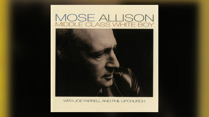 Happy 35th – Mose Allison, MIDDLE CLASS WHITE BOY
