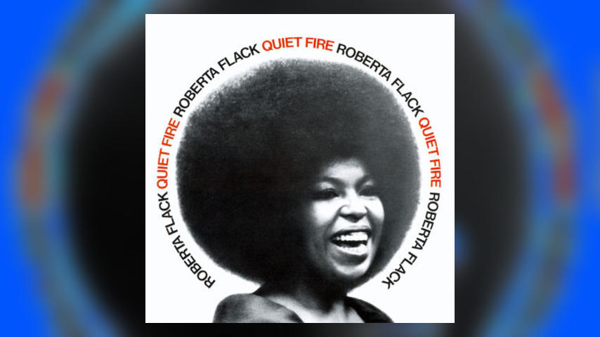 Happy 45th: Roberta Flack, QUIET FIRE