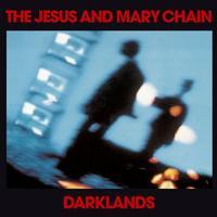 Happy 30th: The Jesus and Mary Chain, DARKLANDS