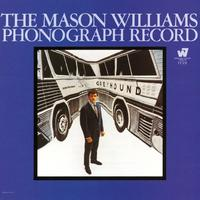 Happy 50th: Mason Williams, THE MASON WILLIAMS PHONOGRAPH RECORD