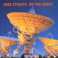 Dire Straits, ON THE NIGHT