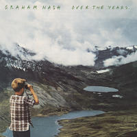 Graham Nash, OVER THE YEARS