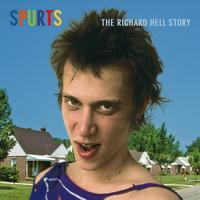 Richard Hell SPURTS Cover