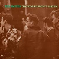Doing a 180: The Smiths, The World Won't Listen / Louder Than Bombs / Rank