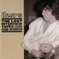 The Lost Interview Tapes Featuring Jim Morrison Volume One