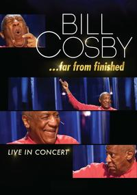 "BILL COSBY IS ""FAR FROM FINISHED"""