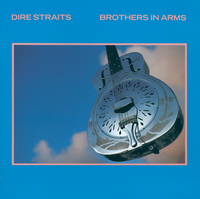 Once Upon a Time in the Top Spot: Dire Straits, Brothers in Arms