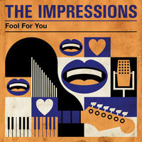 Deep Dive: The Impressions, FOOL FOR YOU