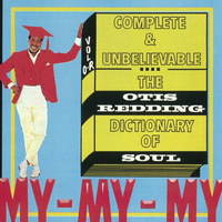 Out Now:  COMPLETE AND UNBELIEVABLE: THE OTIS REDDING DICTIONARY OF SOUL  (50th ANNIVERSARY EDITION)