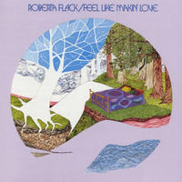"Once Upon a Time at the Top of the Charts: Roberta Flack, ""Feel Like Makin' Love"""