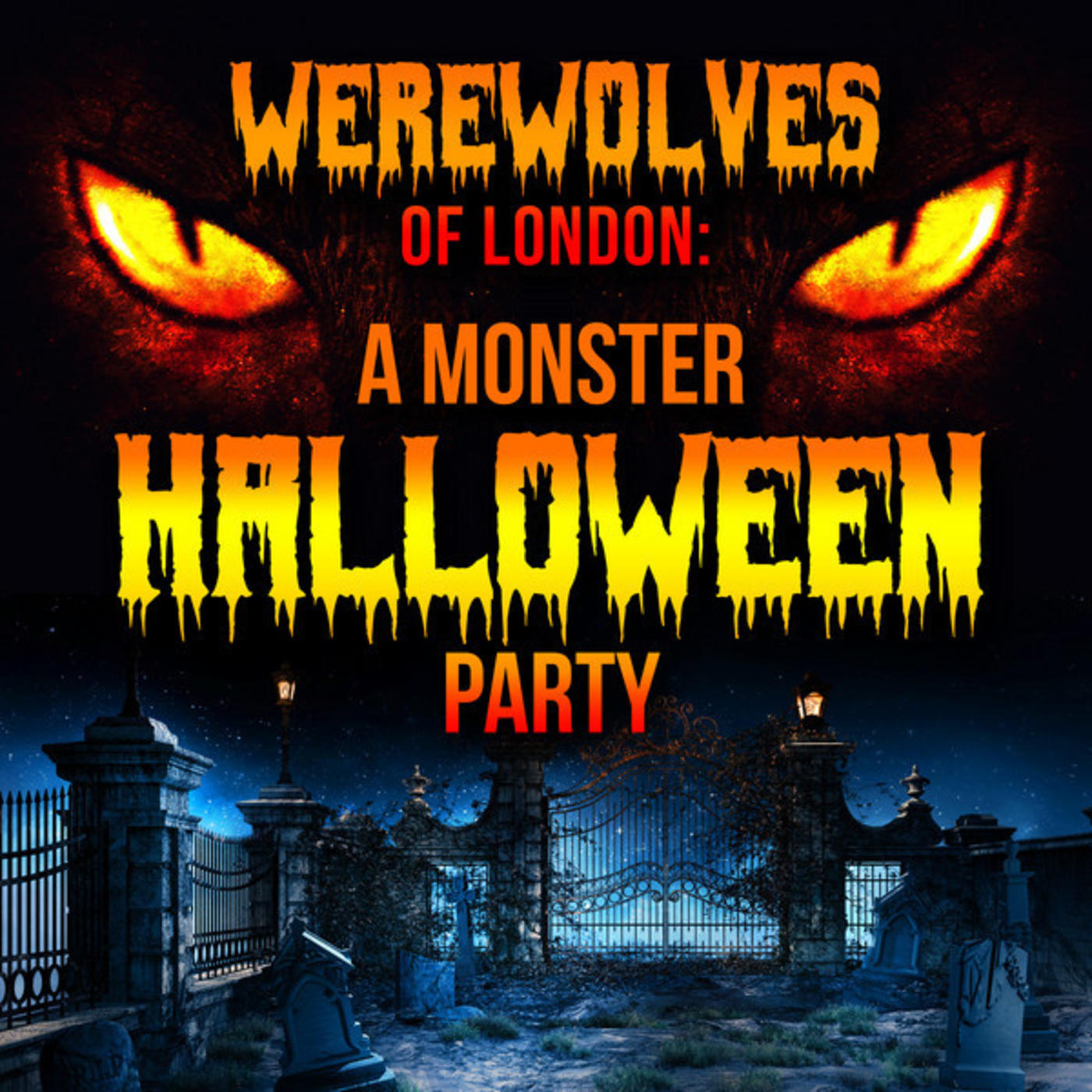 Werewolves of London: A Monster Halloween Party