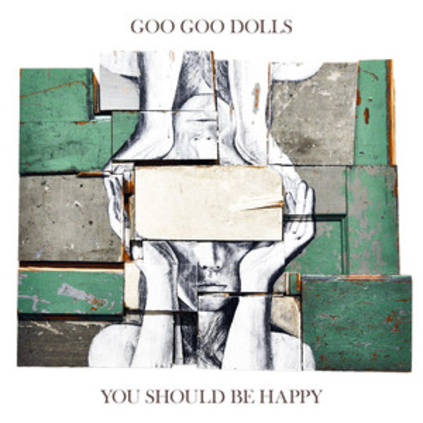 Goo Goo Dolls - 'You Should Be Happy' + Full Discography