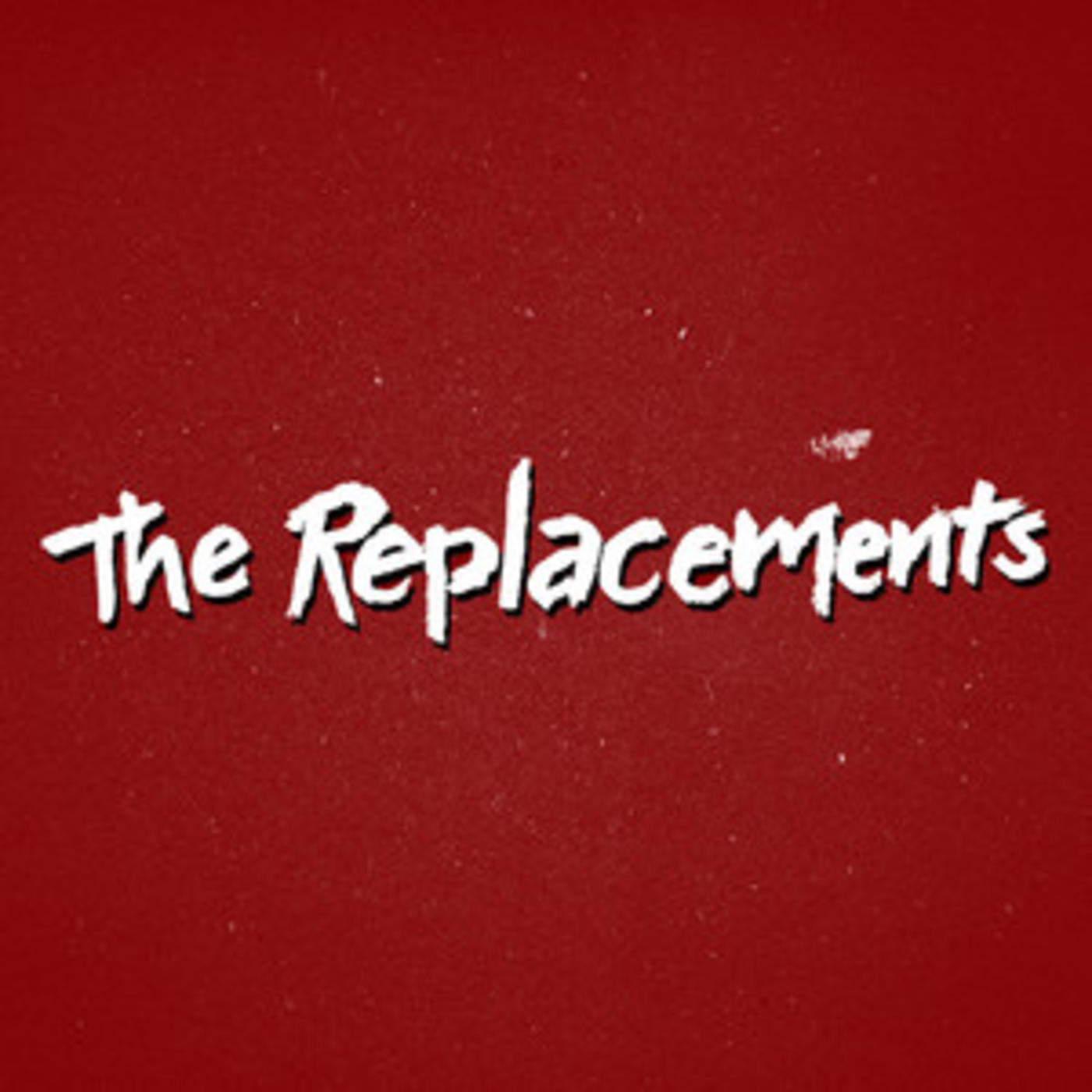 The Replacements Official Playlist - Bastards of Young, Alex Chilton, Left of the Dial, I'll Be You