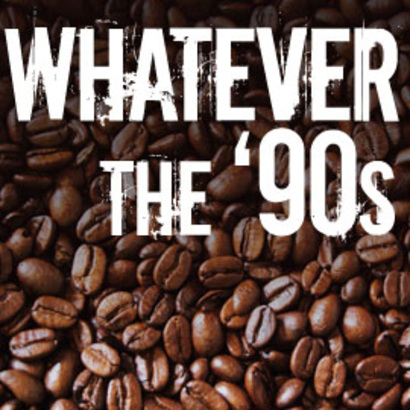 Whatever! The 90s - Red Hot Chili Peppers, Faith No More, Radiohead, Everclear, Soundgarden, Stone Temple Pilots, New Order, The La's, Beck, Matthew Sweet
