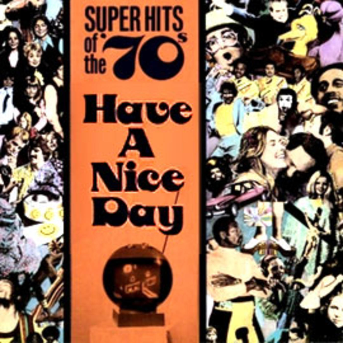 Have A Nice Day - The 70s - Canned Heat, Malo, Ray Price, Bloodstone, Brewer, Shipley, Archie Bell & The Drells, Timmy Thomas, Christie, Clarence Carter, George McCrae, Wadsworth Mansion