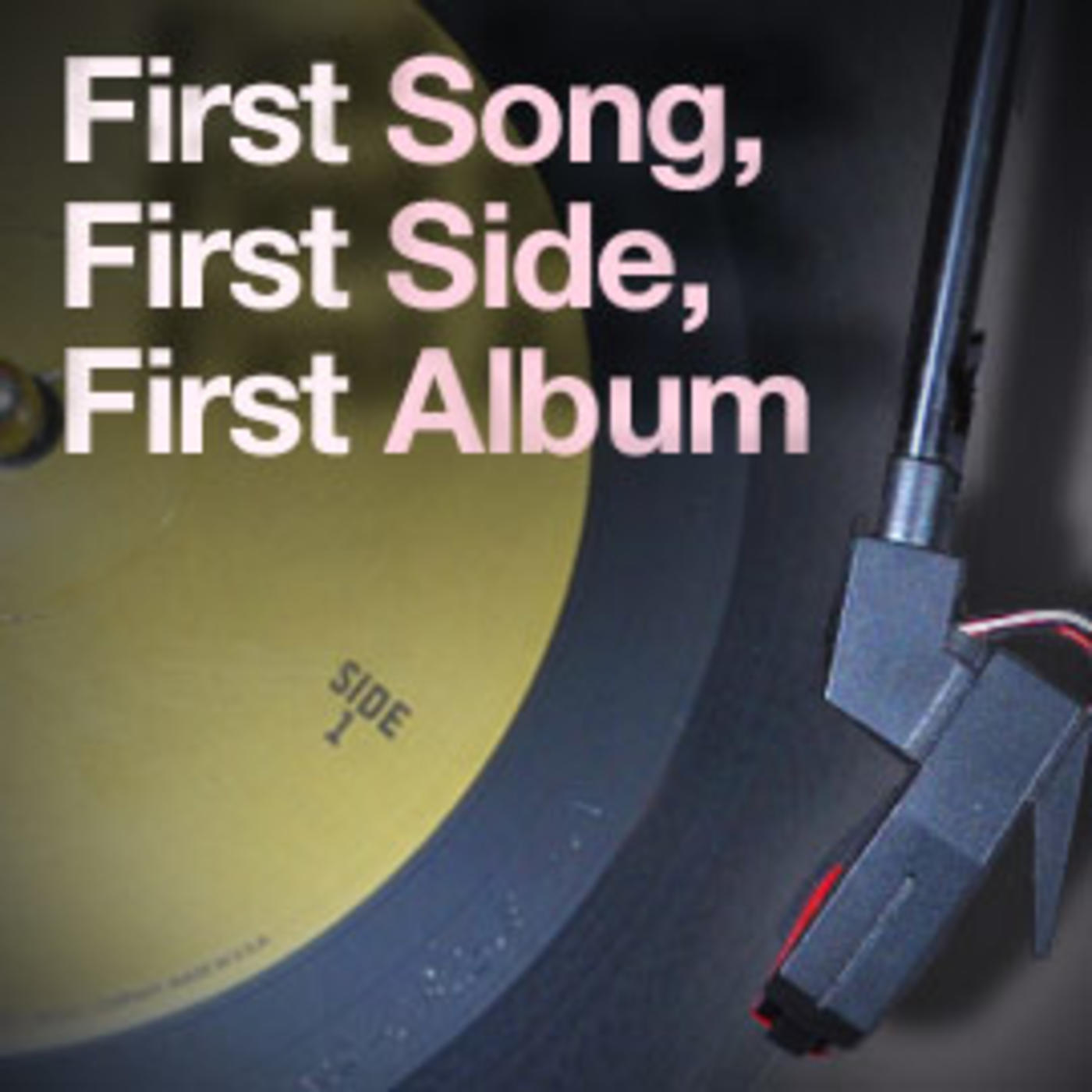First Song, First Side, First Album