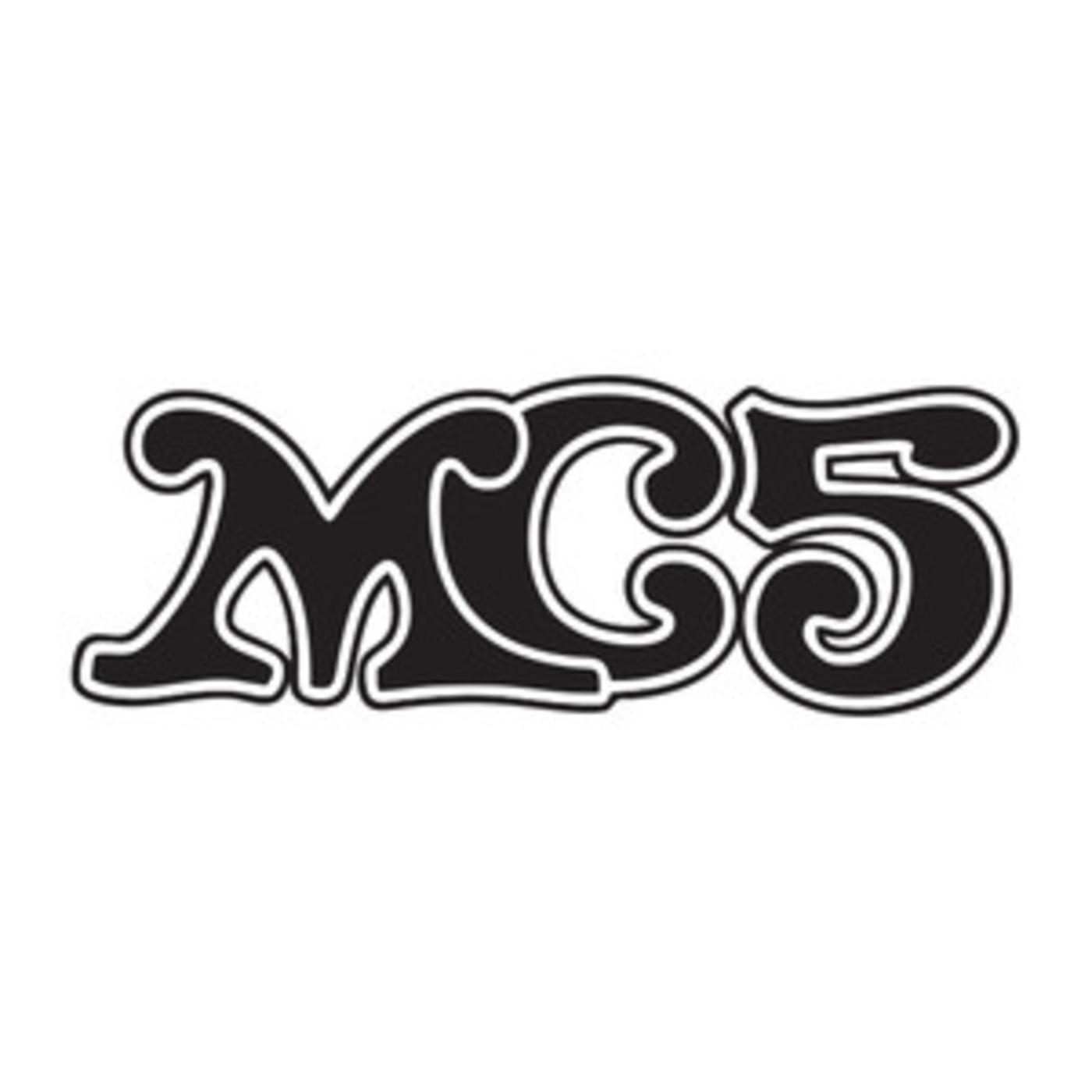 Official MC5 playlist - Kick Out The Jams, Looking At You, The American Ruse, Let Me Try, Tonight